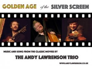 "Helmdon Presents: Andy Lawrenson Trio ""Golden Age of the Silver Screen"""