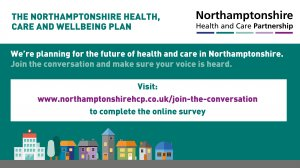 Northamptonshire Health, Care and Wellbeing Plan: Join the conversation and have your say